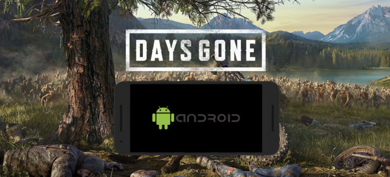 Days Gone Android – Download Days Gone APK Here